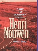 Dare to Journey with Henri Nouwen