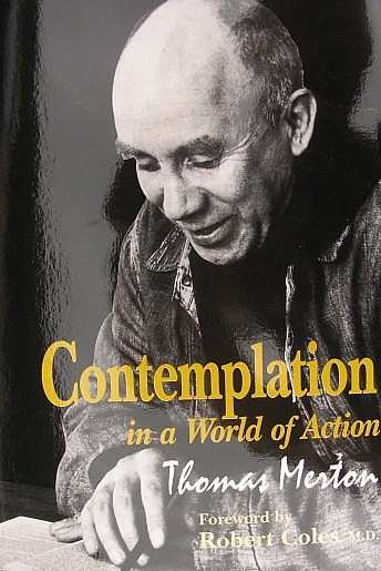 Contemplation in a world of action
